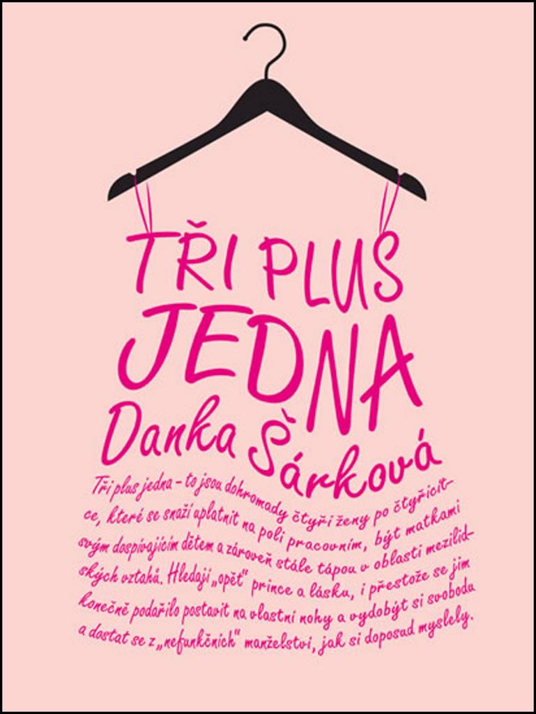 Tři plus jedna - Danka Šárková