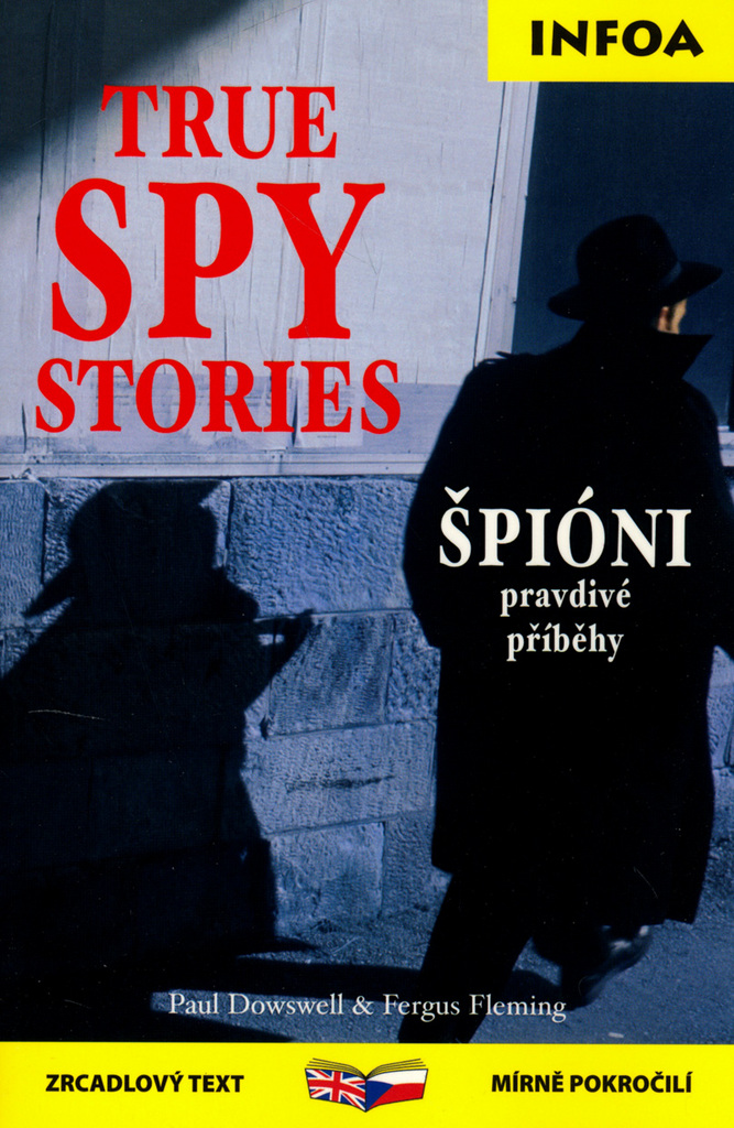 True Spy Stories/ Špióni - Paul Doswell, Fergus Fleming