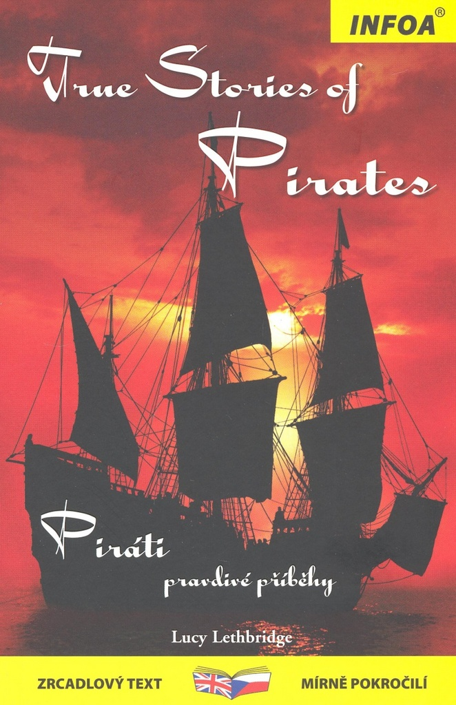 True stories of Pirates/ Piráti - Lucy Lethbridge