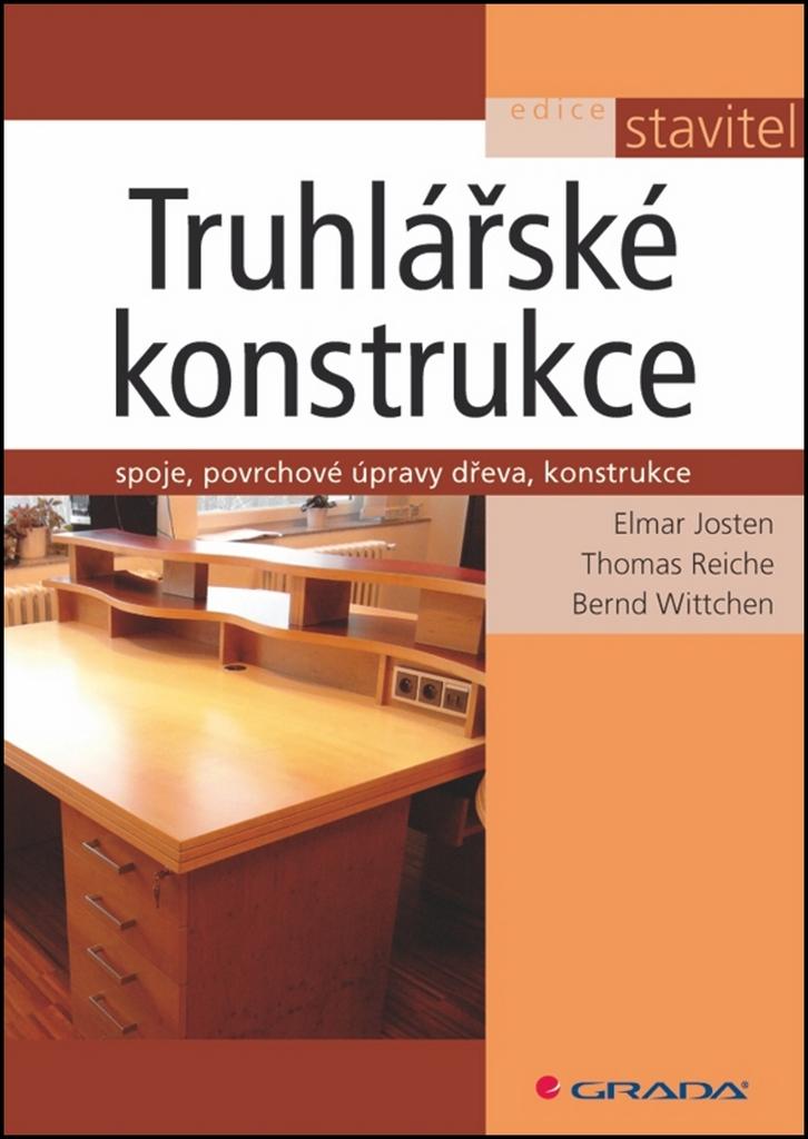 Truhlářské konstrukce - Bernd Wittchen, Elmar Josten, Thomas Reiche