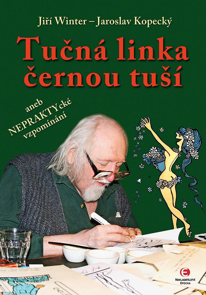 Tučná linka černou tuší - Jaroslav Kopecký, Jiří Winter-Neprakta