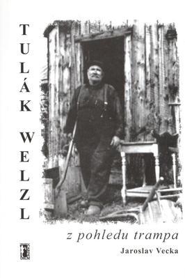Tulák Welzl z pohledu trampa