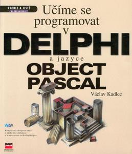 Obrázok Učíme se programovat v DELPHI a jazyce OBJECT PASCAL