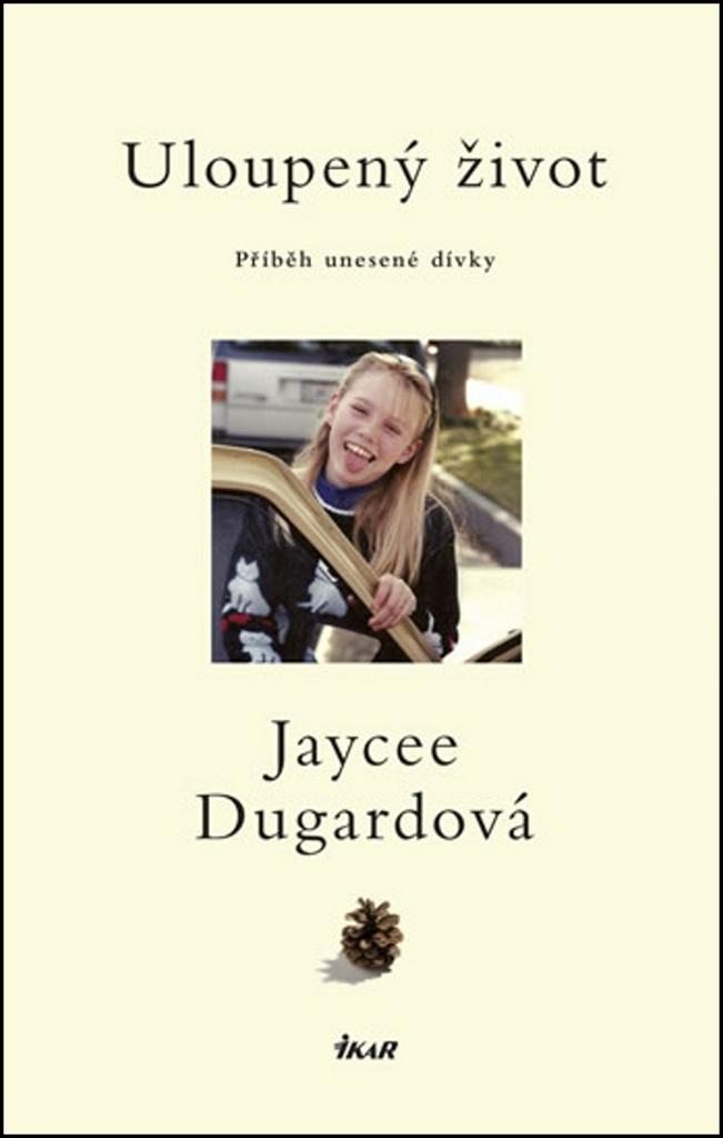 Uloupený život - Jaycee Dugardová