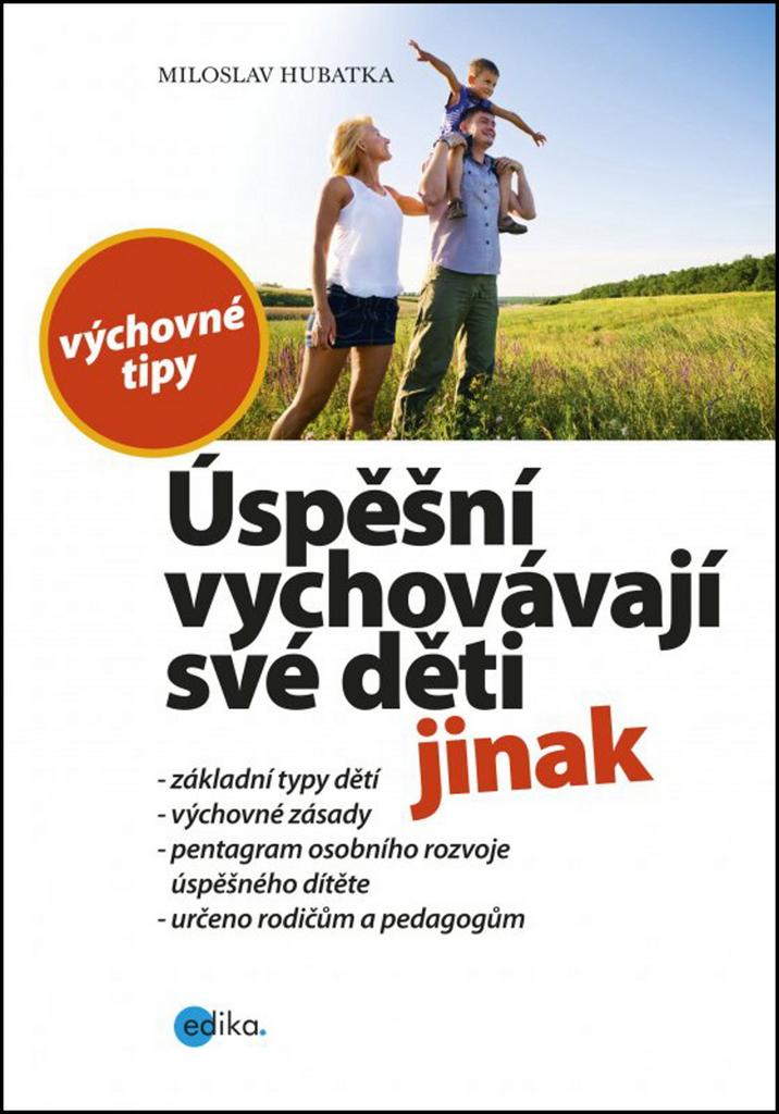 Úspěšní vychovávají své děti jinak - Miloslav Hubatka