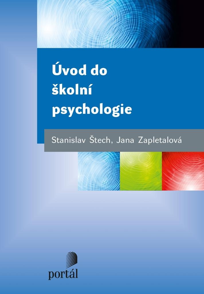 Úvod do školní psychologie - Jana Zapletalová, Stanislav Štech