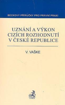 Uznání a výkon cizích rozhodnutí v České republice