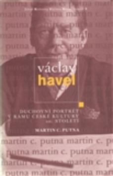 Václav Havel - Martin C. Putna