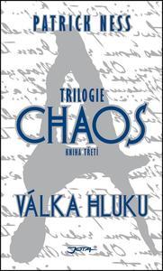 Obrázok Válka Hluku (Trilogie Chaos)