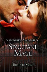 Obrázok Vampýrská akademie 5 Spoutáni magií