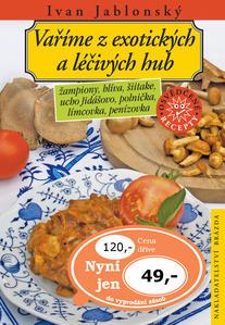 Vaříme z exotických a léčivých hub
