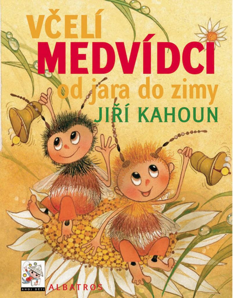 Včelí medvídci od jara do zimy - Jiří Kahoun