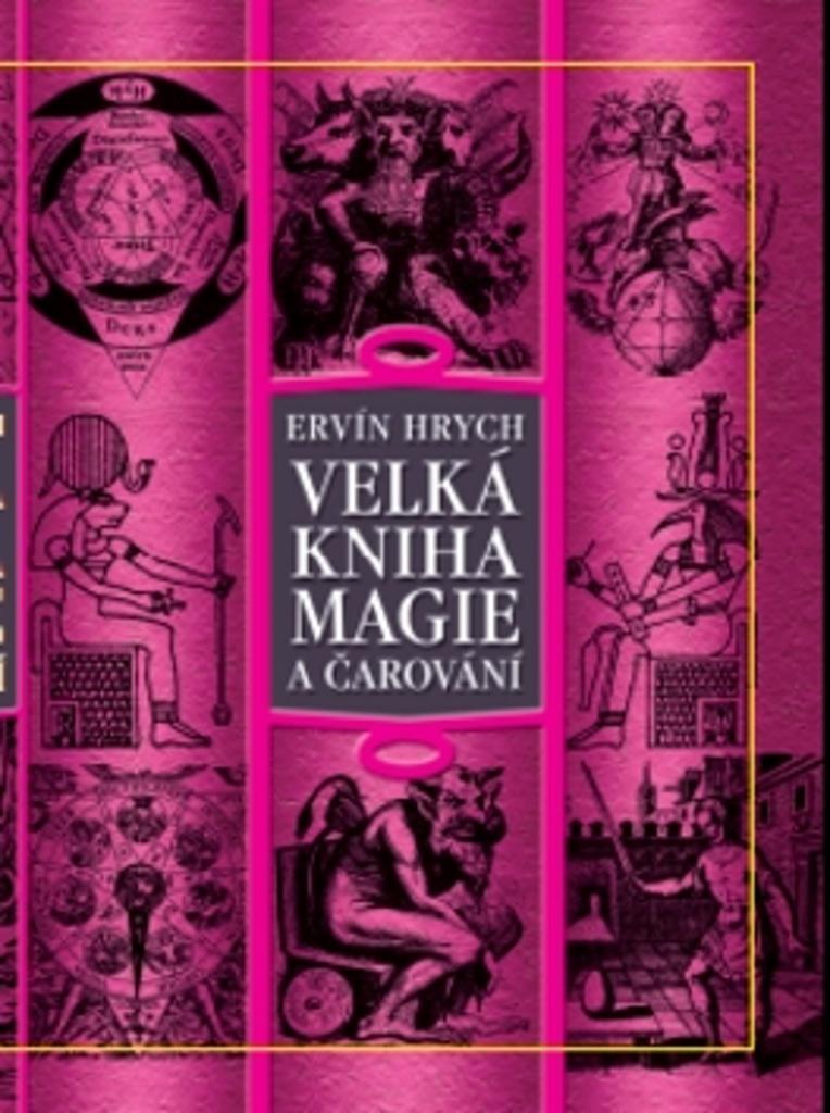 Regia Velká kniha magie a čarování - Ervín Hrych