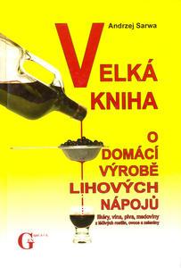 Obrázok Velká kniha o domácí výrobě lihových nápojů