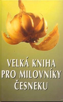 Obrázok Velká kniha pro milov. česneku