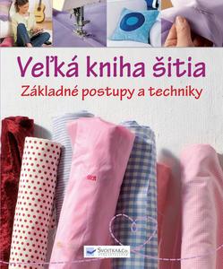 Obrázok Veľká kniha šitia Základné postupy a techniky