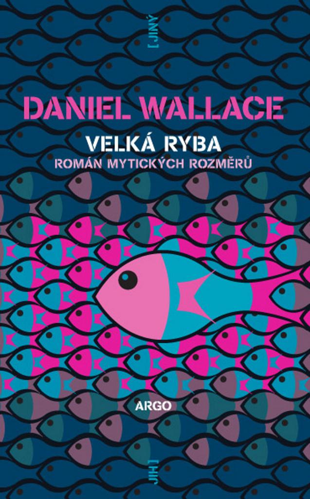 Velká ryba - Daniel Wallace