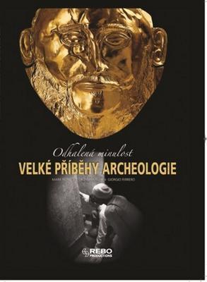 Obrázok Velké příběhy archeologie (Odhalená minulost)