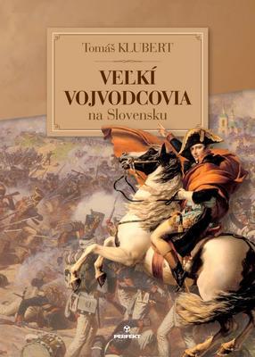 Obrázok Veľkí vojvodcovia na Slovensku