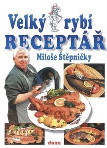 Obrázok Velký rybí receptář Miloše Štěpničky
