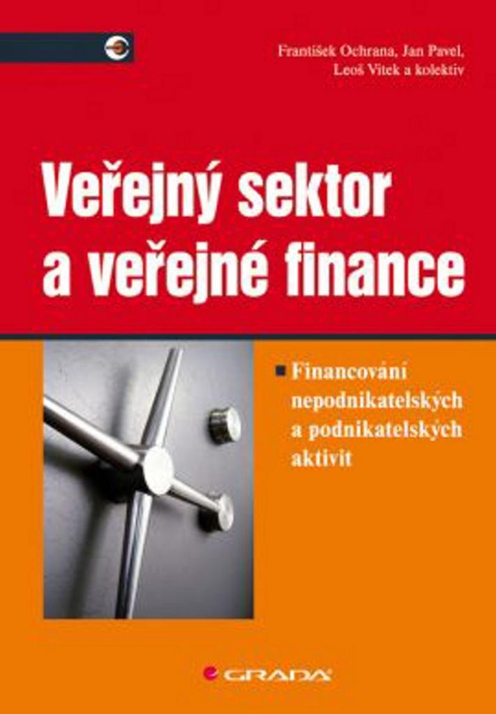 Veřejný sektor a veřejné finance - František Ochrana, Jan Pavel, Leoš Vítek