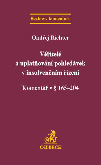 C.H.BECK Věřitelé a uplatňování pohledávek v insolvenčním řízení - Ondřej Richter