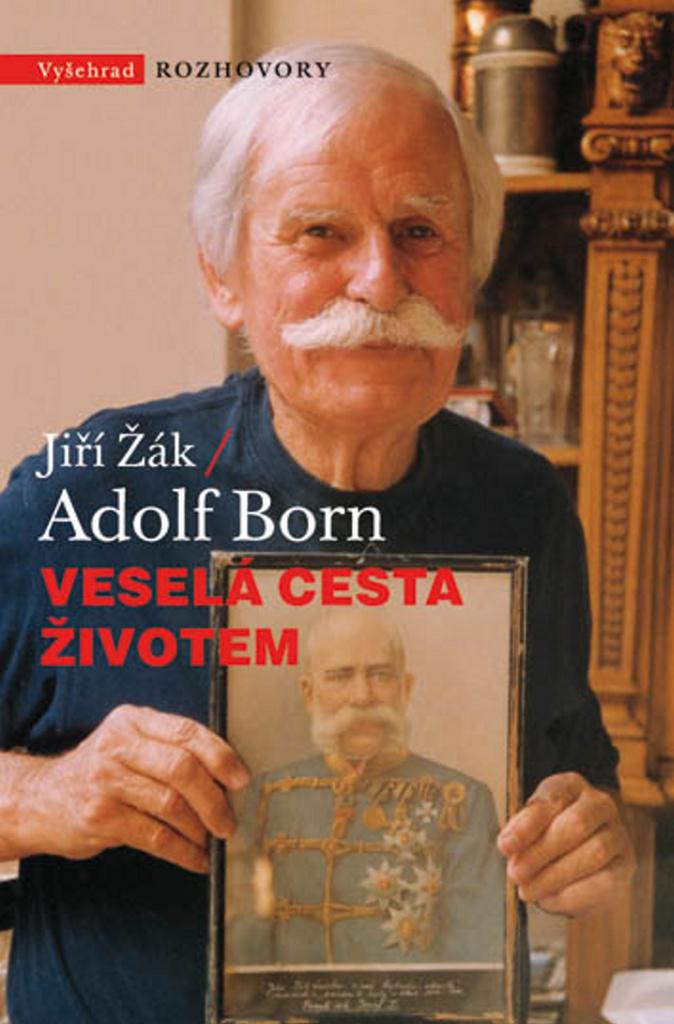 Veselá cesta životem Adolf Born - Jiří Žák