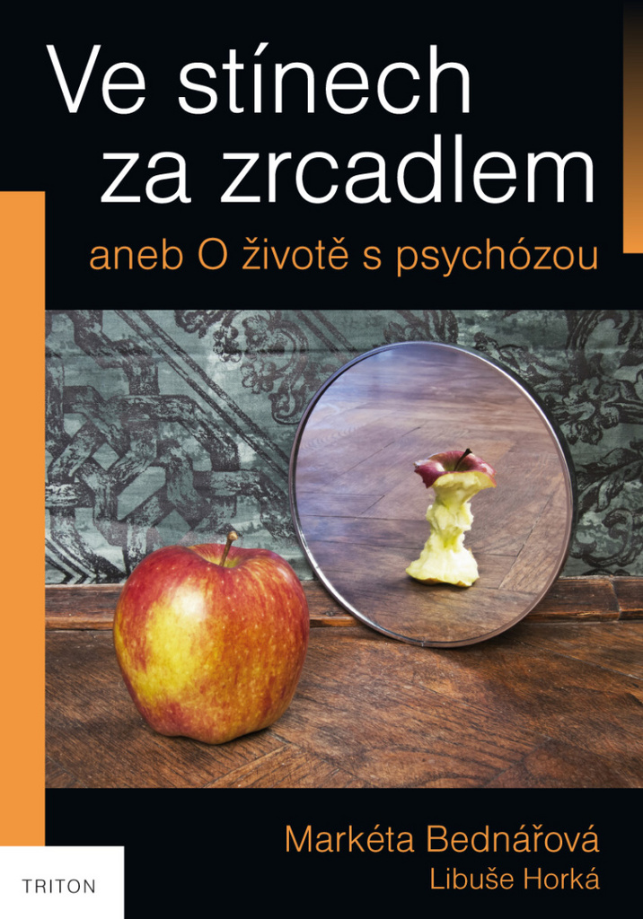 Ve stínech za zrcadlem aneb O životě s psychózou - Markéta Bednářová