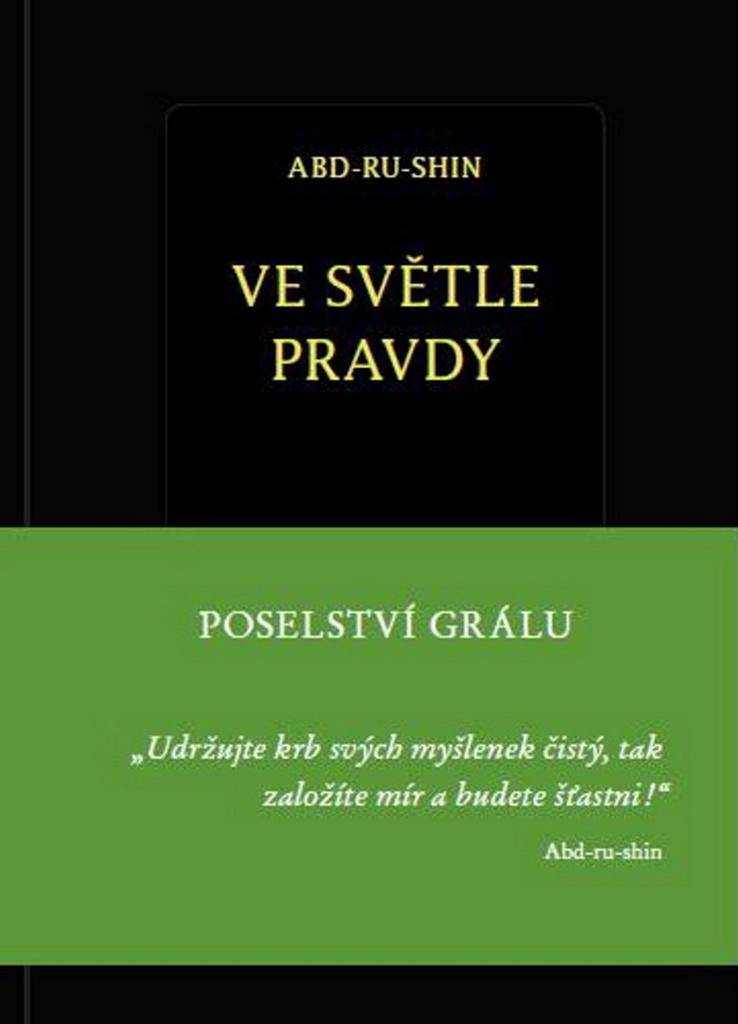 Ve světle Pravdy - Poselství Grálu - Abd-ru-shin