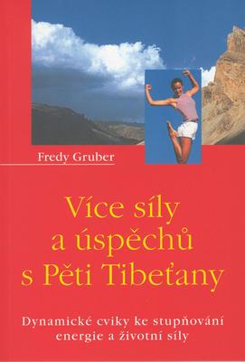 Více síly a úspěchů s Pěti Tibeťany