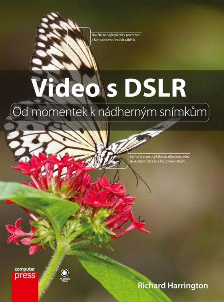 Video s DSLR Od momentek k nádherným snímkům - Richard Harrington