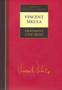 Obrázok Vincent Šikula Ornament a iné prózy