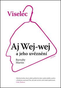 Obrázok Viselec Aj Wej-wej a jeho uvěznění