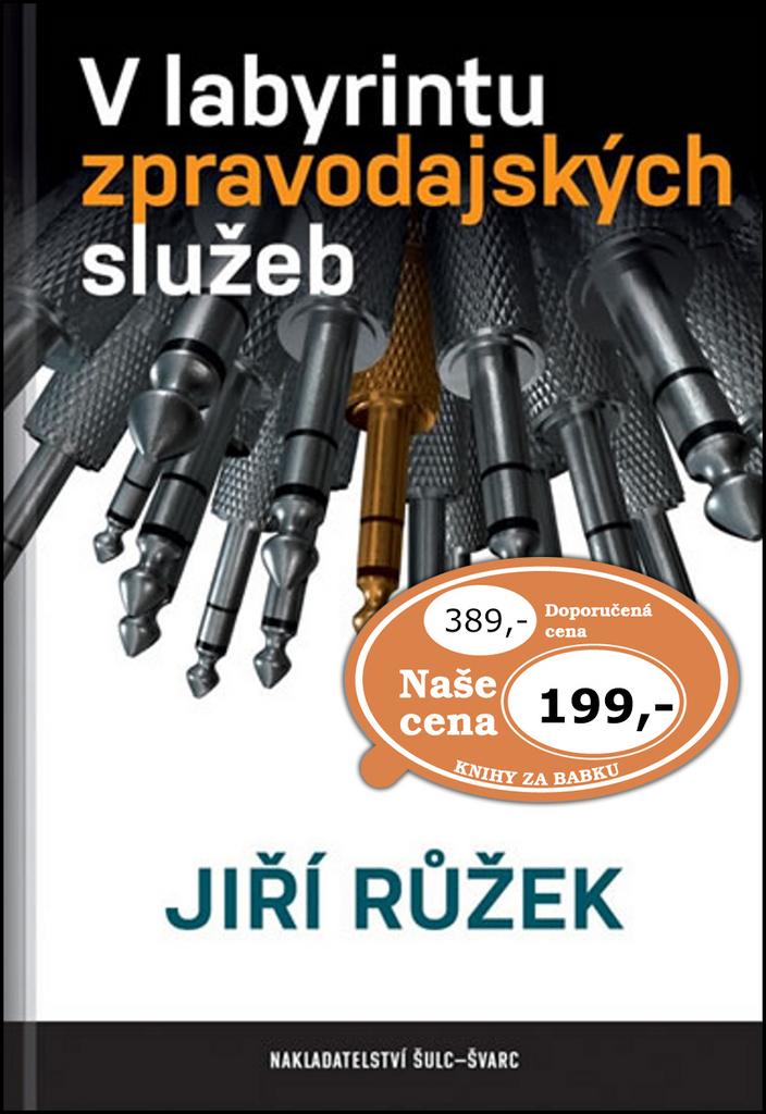 V labyrintu zpravodajských služeb - Jiří Růžek