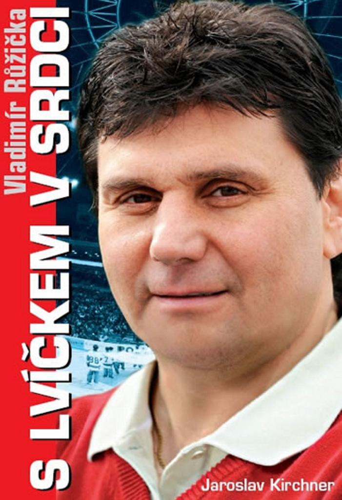 Vladimír Růžička S lvíčkem v srdci - Jaroslav Kirchner