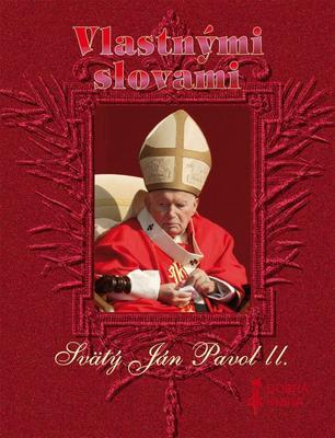 Obrázok Vlastnými slovami Svätý Ján Pavol II.