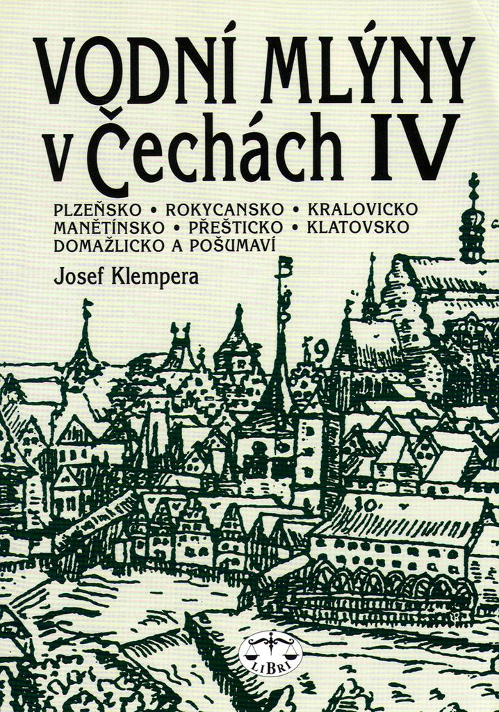 Vodní mlýny v Čechách IV. - Josef Klempera
