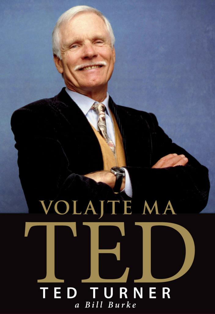 Volajte ma Ted - Bill Burke, Ted Turner