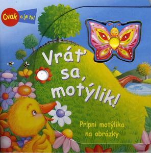 Obrázok Vráť sa, motýlik!