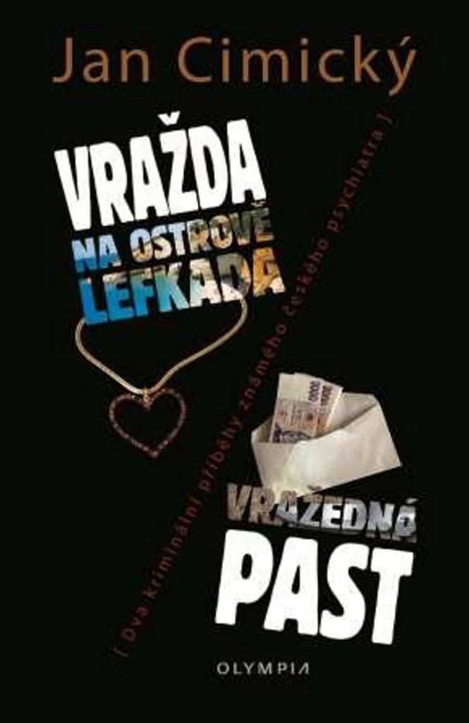 Vražda na ostrově Lefkada Vražedná past - MUDr. Jan Cimický CSc.