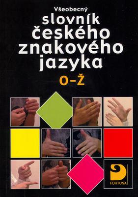 Obrázok Všeobecný slovník českého znakového jazyka O-Ž