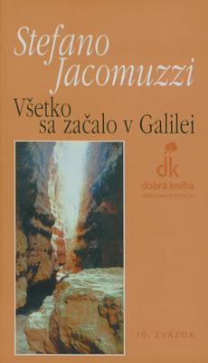Všetko sa začalo v Galilei