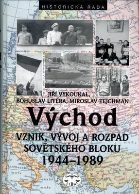 Obrázok Východ Vznik, vývoj a rozpad Sovětského bloku 1944 - 1989