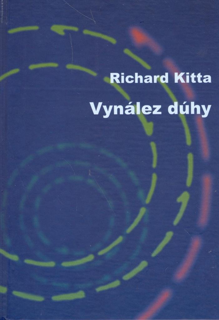 Vynález dúhy - Richard Kitta