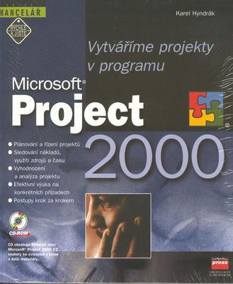 Obrázok Vytváříme projekty v programu Microsoft Project 2000 + CD