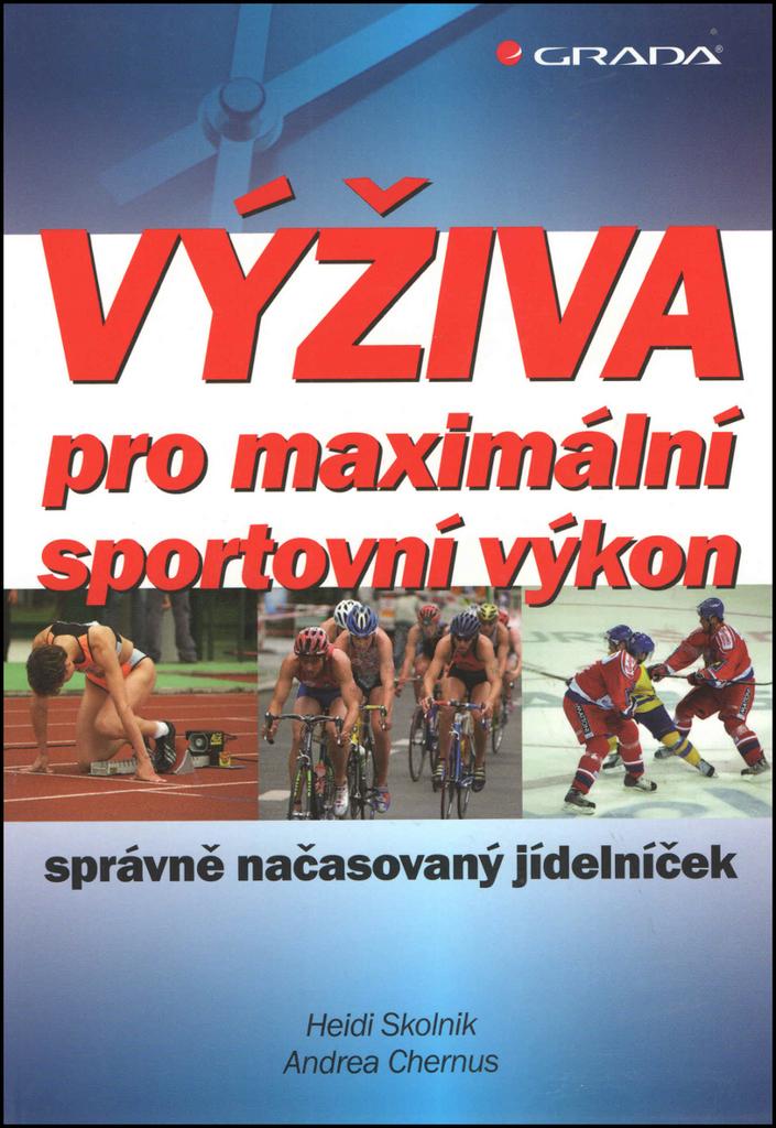 Výživa pro maximální sportovní výkon - Andrea Chernus, Heidi Skolnik