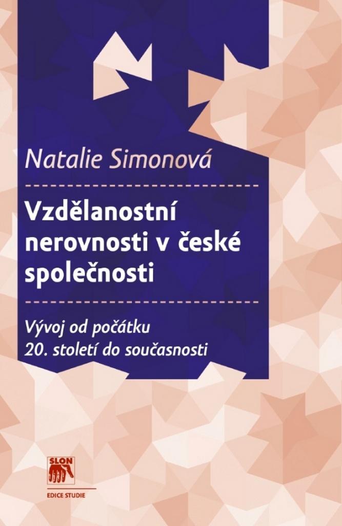 5756e72f63b Vzdělanostní nerovnosti v české společnosti - Natalie Simonová