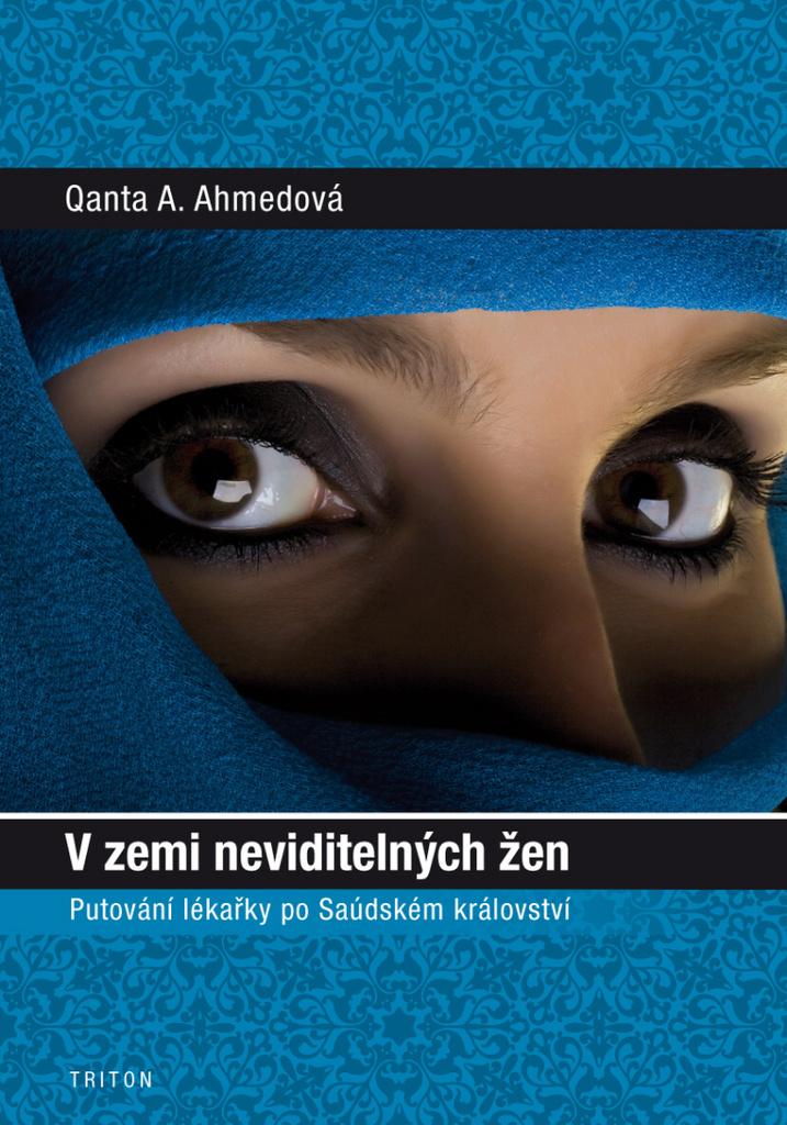 V zemi neviditelných žen - Qanta A. Ahmedová