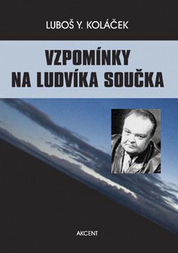 Vzpomínky na Ludvíka Součka - Luboš Y. Koláček