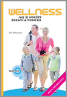 Wellness Jak si udržet zdraví a pohodu